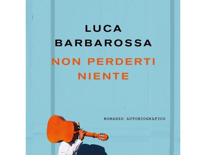 Luca Barbarossa - Non perderti niente